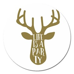 Life Is A Party Buck Deer Magnet 5  (round)