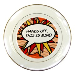 Hands Off. This is mine! Porcelain Plates by ComicBookPOP