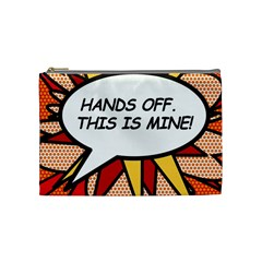 Hands Off  This Is Mine! Cosmetic Bag (medium)  by ComicBookPOP