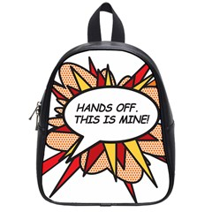 Hands Off School Bags (small)  by ComicBookPOP