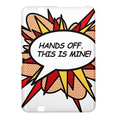 Hands Off Kindle Fire HD 8.9  by ComicBookPOP