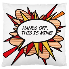 Hands Off Large Flano Cushion Cases (one Side)  by ComicBookPOP