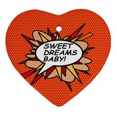 Sweet Dreams Baby!  Ornament (heart)  by ComicBookPOP