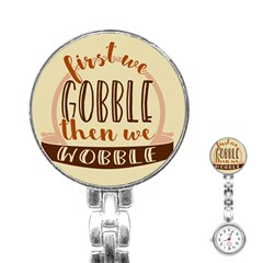 First We Gobble Then We Wobble  Stainless Steel Nurses Watches by CraftyLittleNodes