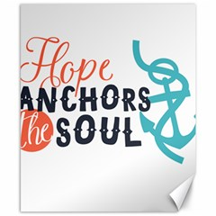 Hope Anchors The Soul Nautical Quote Canvas 8  X 10  by CraftyLittleNodes