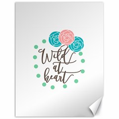 Wild At Heart Flowers Canvas 18  X 24