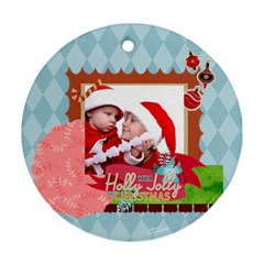 Xmas By Joy   Round Ornament (two Sides)   Hobfleb4fiml   Www Artscow Com Front