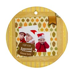 Xmas By Joy   Round Ornament (two Sides)   7zo7l1yhito4   Www Artscow Com Front