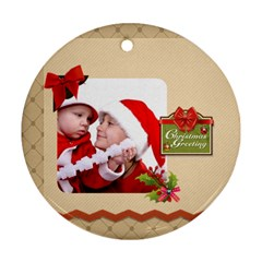 Xmas By Joy   Round Ornament (two Sides)   J2mbqpw50l1j   Www Artscow Com Front