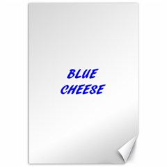 Blue Cheese Canvas 12  x 18