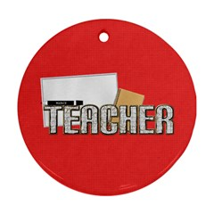 Teacher Ornament By Lisa Minor   Round Ornament (two Sides)   Hs3t0z0e1ngx   Www Artscow Com Back