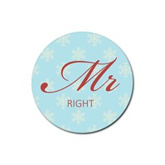 Mr Right (Light) Drink Coaster (Round) by maemae