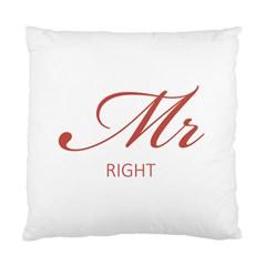 Mr Right Plain Cushion Case (single Sided)  by maemae