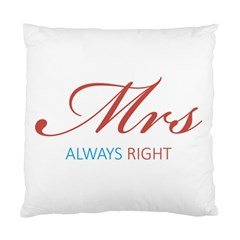 Mrs Always Right Plain Cushion Case (Single Sided)  by maemae
