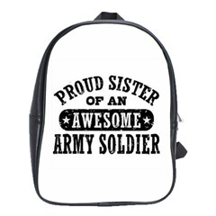 Proud Army Soldier Sister School Bag (xl) by allthingseveryday