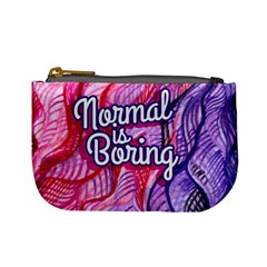 Normal Is Boring Mini Coin Purses