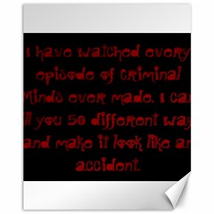 I ve Watched Enough Criminal Minds Canvas 11  x 14   by girlwhowaitedfanstore