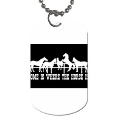 Home Is Where The Horse Is Dog Tag (two Sides) by allthingseveryday
