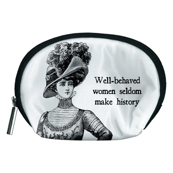 Well-Behaved Women Seldom Make History Accessory Pouches (Medium)