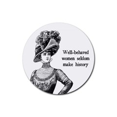 Well Behaved Women Seldom Make History Rubber Round Coaster (4 Pack)