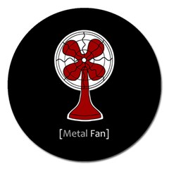 Metal Fan Magnet 5  (round) by waywardmuse