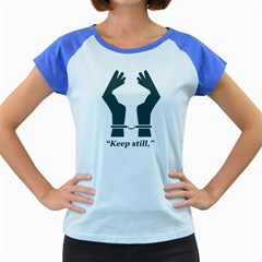 Keep Still Women s Cap Sleeve T Shirt (colored) by typewriter