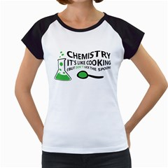 Funny Chemistry Sayings Women s Cap Sleeve T by twistedtee