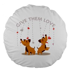 Give Them Love Large 18  Premium Flano Round Cushions by TastefulDesigns