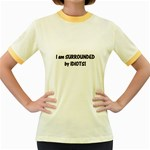 I am Surrounded by Idiots! Women s Fitted Ringer T-Shirt