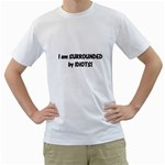 I am Surrounded by Idiots! White T-Shirt