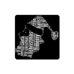 Funny Santa Black And White Typography Square Magnet by yoursparklingshop