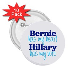 Bernie Has My Heart, Hillary Has My Vote 2 25  Button (10 Pack) by blueamerica