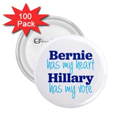 Bernie Has My Heart, Hillary Has My Vote 2 25  Buttons (100 Pack)  by blueamerica