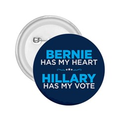 Bernie Has My Heart, Hillary Has My Vote 2 25  Button by blueamerica