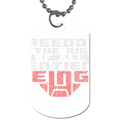 Freedom Is The Right Grunge Dog Tag (one Side) by justinwhitdesigns