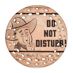 Do Not Disturb I Want To Sleep Thanks Round Filigree Ornament (2side) by AnjaniArt
