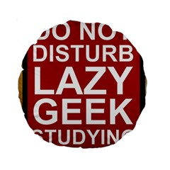 Do Not Disturb Lazy Geek Studying Glass Framed Poster Standard 15  Premium Round Cushions