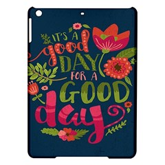 C mon Get Happy With A Bright Floral Themed Print Ipad Air Hardshell Cases by AnjaniArt