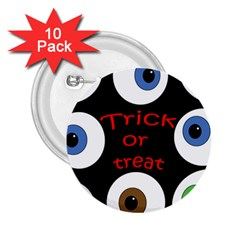 Trick Or Treat  2 25  Buttons (10 Pack)  by Valentinaart