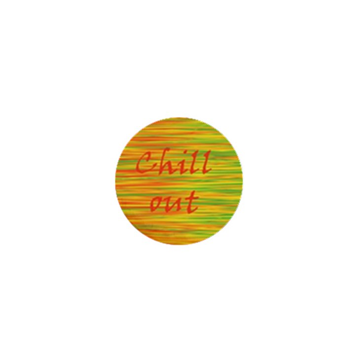 Chill out 1  Mini Buttons