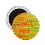 Chill out 2.25  Magnets