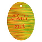 Chill out Ornament (Oval)  Front