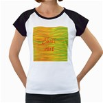 Chill out Women s Cap Sleeve T