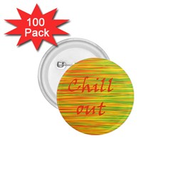 Chill Out 1 75  Buttons (100 Pack)  by Valentinaart