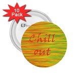 Chill out 2.25  Buttons (10 pack)  Front