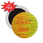 Chill out 2.25  Magnets (10 pack)  Front