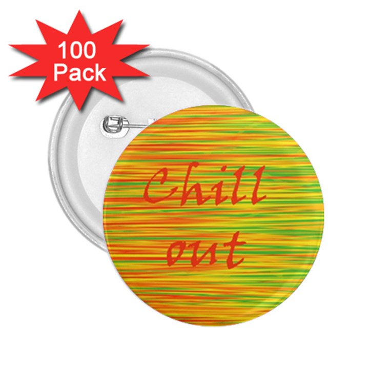 Chill out 2.25  Buttons (100 pack)