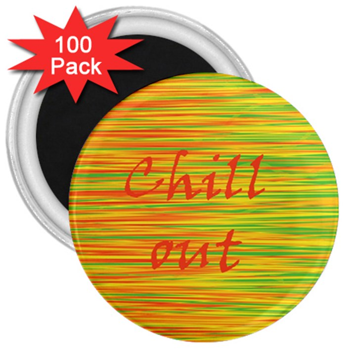Chill out 3  Magnets (100 pack)