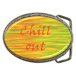 Chill out Belt Buckles Front