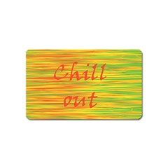 Chill Out Magnet (name Card)